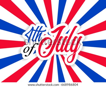 Happy USA Independence Day Fourth of July celebrate