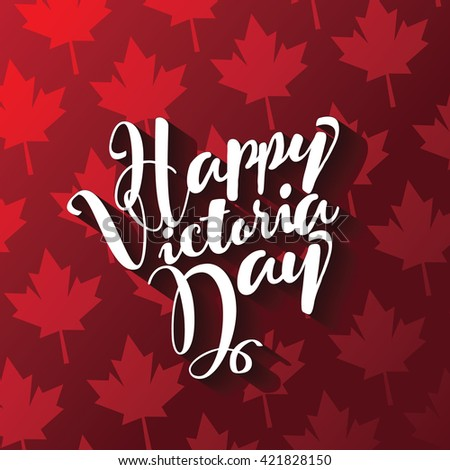 Happy Victoria Day card with maple leaves.  - stock photo