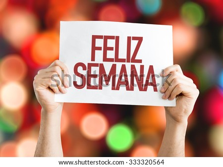 Happy Week (in Spanish/Portuguese) placard with bokeh background - stock photo