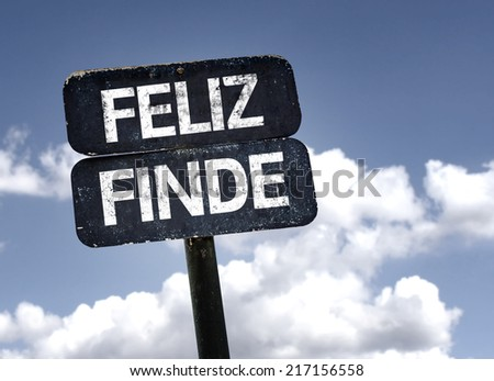 Happy Weekend (In Spanish) sign with clouds and sky background - stock photo