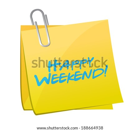 happy weekend post message illustration design over a white background - stock photo