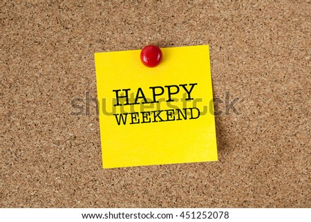 Happy weekend word with yellow reminder sticky note on cork board - stock photo