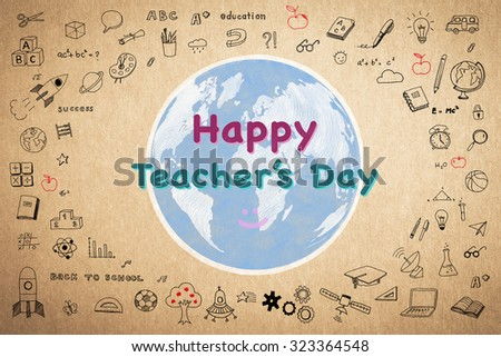 Happy world teacher's day concept and smiley face icon on globe with doodle freehand sketch drawing on brown recycled paper background: Global message to school teachers/ academia/ lecturers  - stock photo