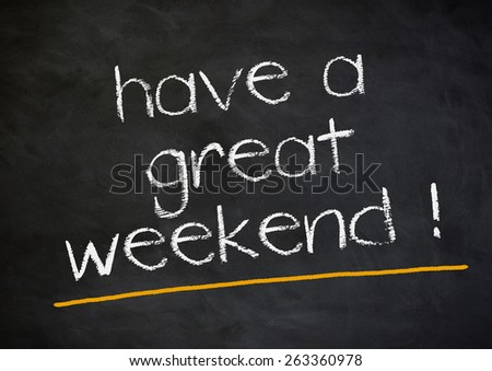 have a great weekend - stock photo