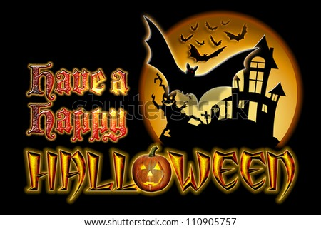 Have a Happy Halloween Pumpkin Graphic with Scary Tree and Bats Flying in front of haunted house.