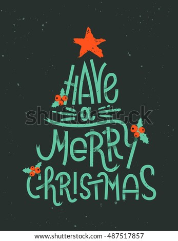 Have a Merry Christmas lettering in a shape of a Christmas tree. Typographic greeting card with dark background