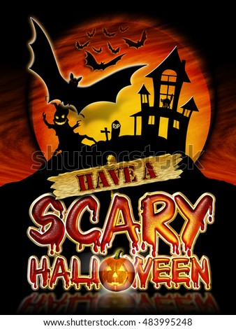 Have a Scary Halloween Chrome Lettering with flying Bats, Haunted House and Pumpkin Graphic.