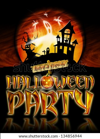 Have a Spooky Halloween Party Graphic with Scary Tree and Ghosts Flying in front of haunted house.