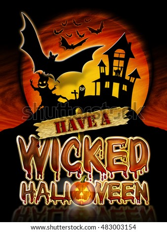 Have a Wicked Halloween Chrome Lettering with flying Bats, Haunted House and Graphic Pumpkin.
