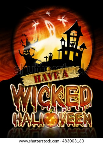 Have a Wicked Halloween Chrome Lettering with flying Ghosts, Haunted House and Graphic Pumpkin.