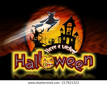Have a wicked Halloween lettering with pumpkin, haunted house and tree with flying witch graphic.
