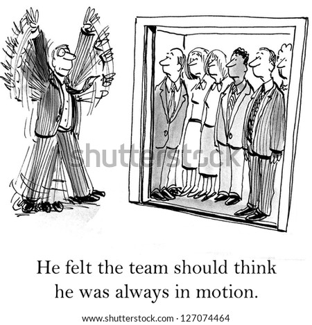 He felt the team should think he was always in motion. - stock photo