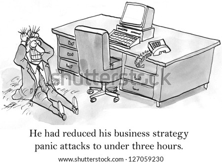 He had reduced his business strategy panic attacks to under three hours. - stock photo