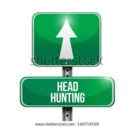 head hunting road sign illustration design over a white background - stock photo