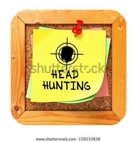 Headhunting, Yellow Sticker on Cork Bulletin or Message Board. Business Concept. 3D Render. - stock photo