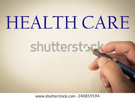 health care text write on wall  - stock photo
