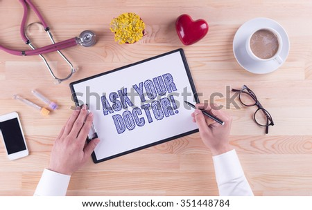 Health Concept: ASK YOUR DOCTOR - stock photo