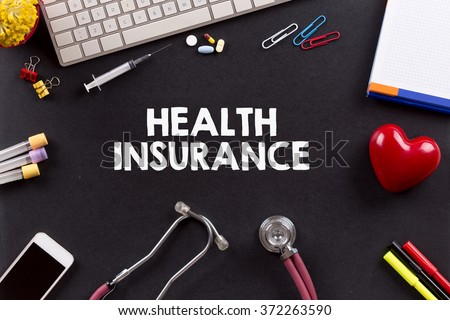 Health Concept: HEALTH INSURANCE - stock photo