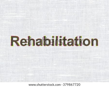 Health concept: Rehabilitation on fabric texture background