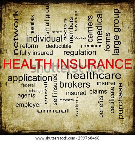 Health Insurance Word Cloud Grunge Concept with great terms such as healthcare, reform, enroll, claims and more.