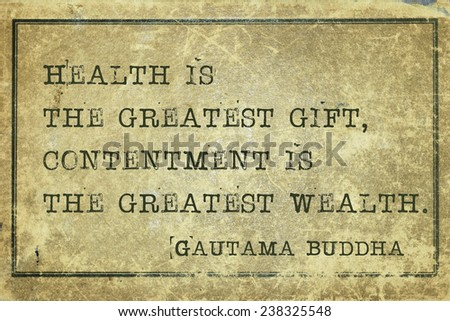 Health is the greatest gift - famous Buddha quote printed on grunge vintage cardboard - stock photo