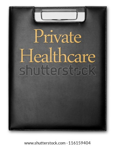 "Healthcare concept. Medical Record with ""Private Healthcare"" printed on the front in golden letters."