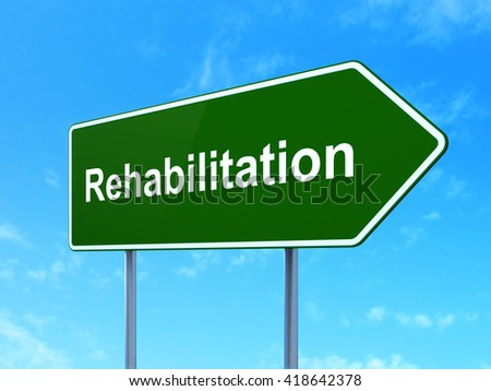 Healthcare concept: Rehabilitation on green road highway sign, clear blue sky background, 3D rendering