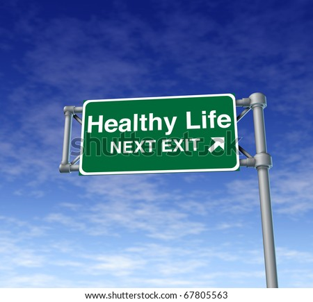 healthy life Freeway Exit Sign highway street symbol green signage road symbol