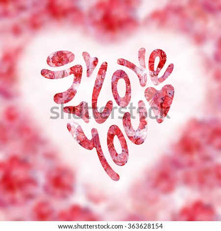 Heart Formed From I Love You Text -Handmade Calligraphy. valentine's card  - stock photo