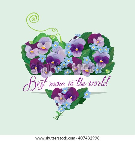 Heart shape is made of beautiful flowers - pansy and forget me not - floral background for Mothers Day design. Calligraphic text - Best mom in the world. Raster version - stock photo