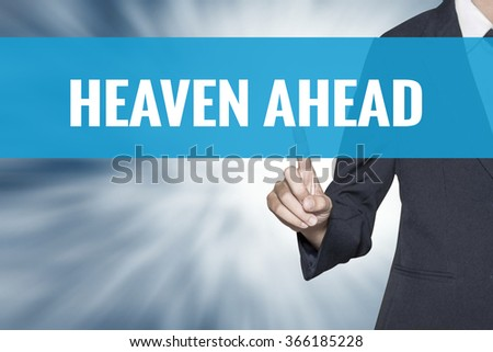Heaven Ahead word on virtual screen touch by business woman cyan sky tab - stock photo