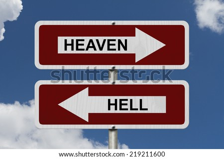 Heaven versus Hell, Red and white street signs with words Heaven and Hell with sky background
