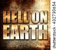 hell on earth, 3D rendering, metal text on rust background - stock photo