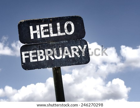 Hello February sign with clouds and sky background - stock photo