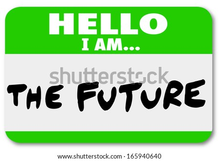 Hello I Am the Future Name Tag Sticker - stock photo