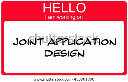 Hello I am working on Joint Application Design red name tag sticker making a great concept. - stock photo