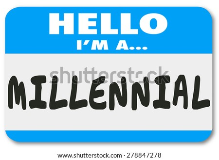 Hello I'm a Millennial words on a nametag or sticker to illustrate a young person in the demographic group interested in mobile technology, texting and social networking - stock photo