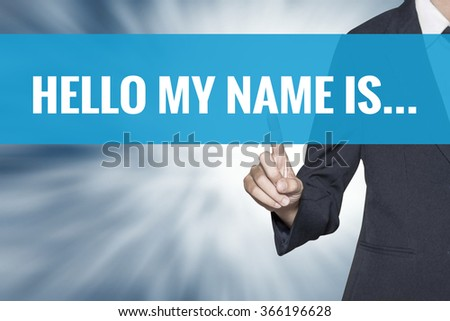 Hello My Name Is... word on virtual screen touch by business woman cyan sky tab - stock photo