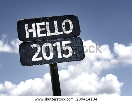 Hello 2015 sign with clouds and sky background - stock photo