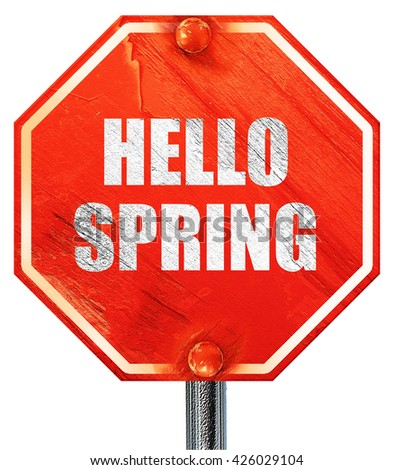 hello spring, 3D rendering, a red stop sign