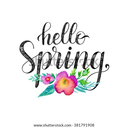 Hello Spring. Hand drawn phrase and watercolor flowers.  - stock photo