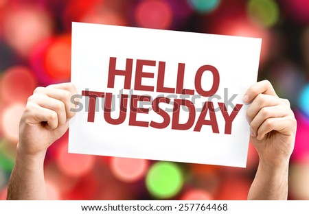 Hello Tuesday card with colorful background with defocused lights - stock photo