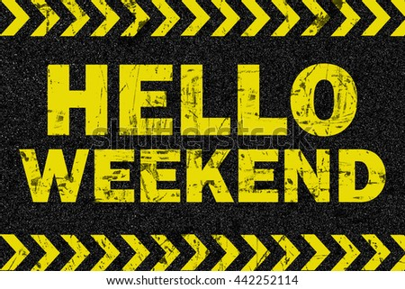 Hello weekend on road background