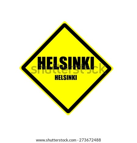 Helsinki black stamp text on yellow backgroud