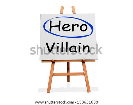Hero Not Villain on a sign.