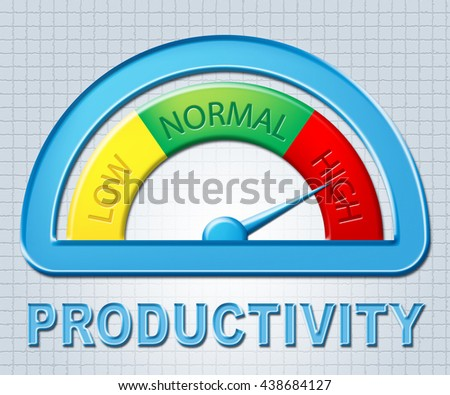 High Productivity Representing Performance Excessive And Productive