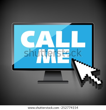 High-quality computer display, monitor screen with the text message Call me. - stock photo