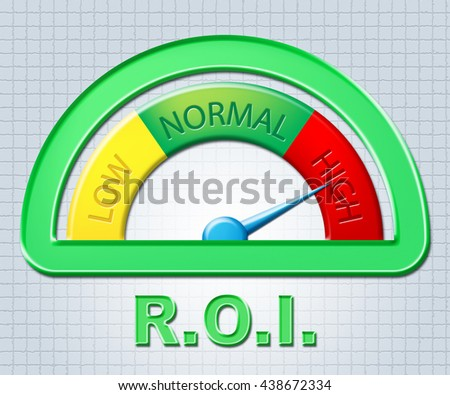 High Roi Indicating Return On Investment And Return On Investment - stock photo