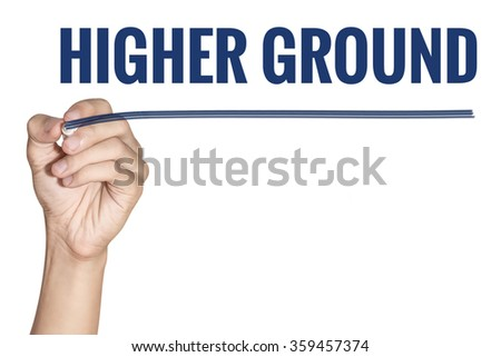 Higher Ground word write by man hand holding pen with blue line on white background - stock photo