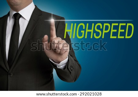 Highspeed Touchscreen is served by businessman. - stock photo